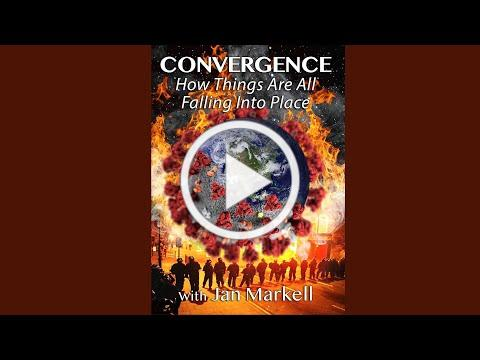 Convergence: How All Things Are Falling Into Place - Jan Markell