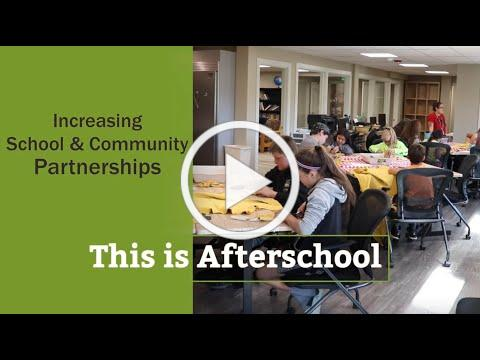 This is Afterschool - Increasing School and Community Partnerships