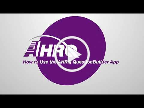 How to Use the AHRQ QuestionBuilder App