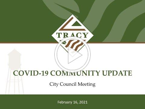 City of Tracy: February 16th Tracy City Council COVID-19 Response & Community Recovery Plan Update