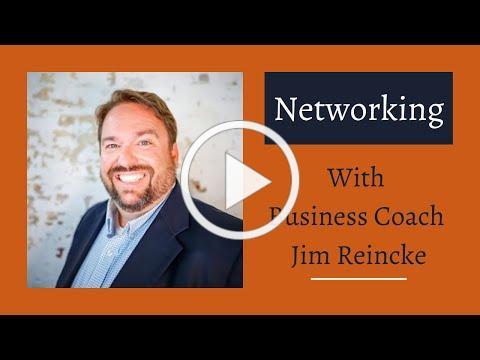 How to Network! - Business Coach Jim Reincke