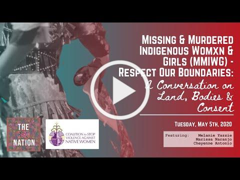 MMIWG - Respect Our Boundaries: A Conversation on Land, Bodies, and Consent