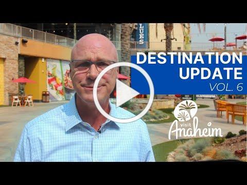 Visit Anaheim Destination Update (Vol. 6)