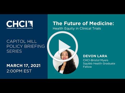 CHCI CAPITOL HILL POLICY BRIEFING SERIES: The Future of Medicine: Health Equity in Clinical Trials
