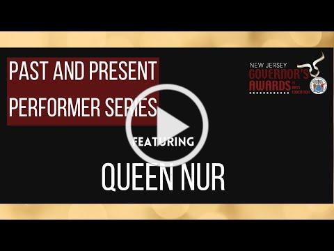 Past and Present Performance Series: Queen Nur