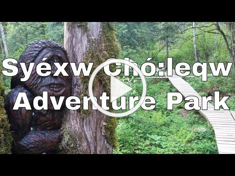 Syéxw Chó leqw Adventure Park