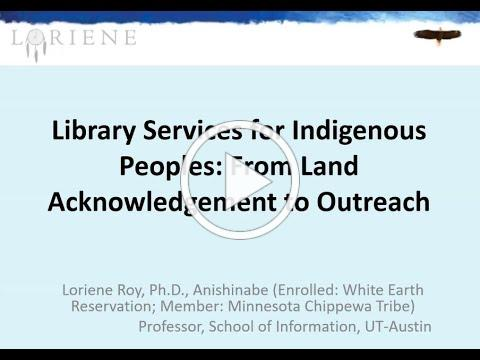Library Services for Indigenous Peoples: From Land Acknowledgement to Outreach