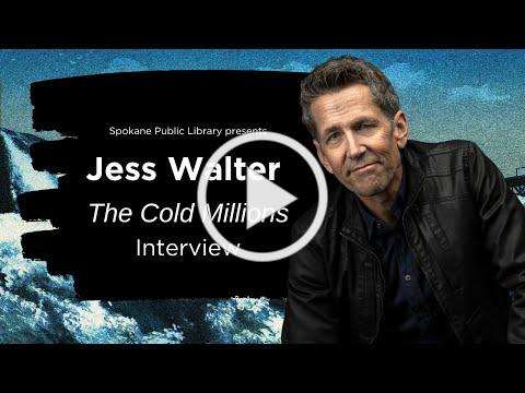 "Jess Walter: ""The Cold Millions"" Interview with Spokane Public Library"