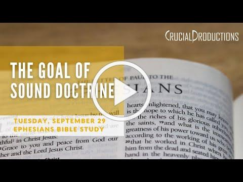 Bible Study | The Goal of Sound Doctrine - Ephesians 4