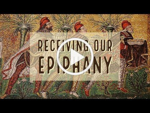 Receiving our Epiphany, with Deacon Matt Newsome