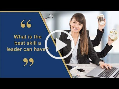 Uncover the Most Important Skill a Leader Can Have