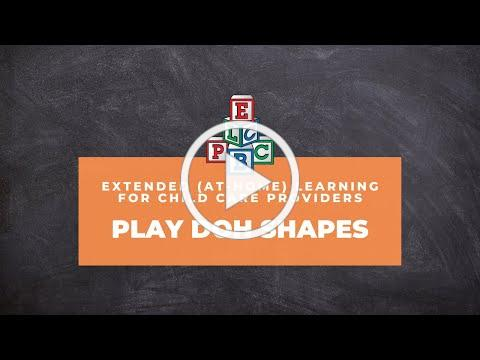 "ELCPBC Child Care Providers - Learning Through Play ""Week 17 - Play Doh Shapes"""