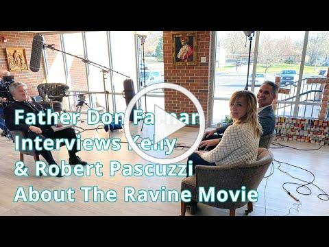 """Father Don Farnan Interviews Robert & Kelly Pascuzzi, Producers of """"The Ravine"""" Movie"""