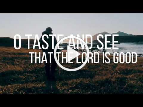 Psalm 34 - Taste and See - by Shane & Shane (Lyric Video) | Christian Worship Music
