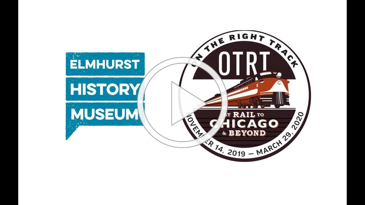 """Gallery Tour of """"On The Right Track: By Rail to Chicago and Beyond"""""""