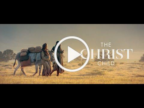 The Christ Child: A Nativity Story | #LightTheWorld