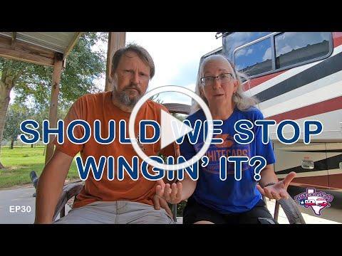 Should We Keep on Wingin' It!? | Wingin' It! Ep, 30 | RV Texas Y'all