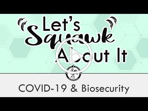 Let's Squawk About It (Ep. 1): COVID-19 & Biosecurity