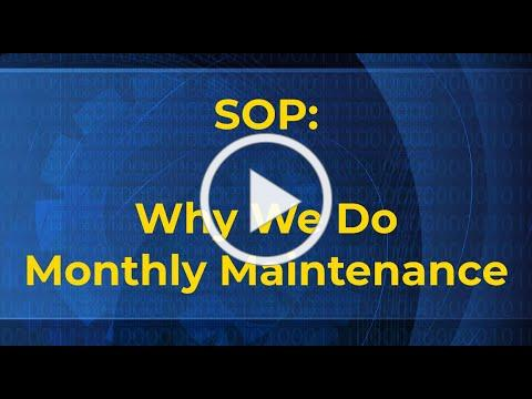 SOP: Why We Do Monthly Maintenance