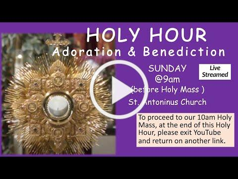 HOLY HOUR . St Antoninus , Dec 6, 2020 at 9 am live streamed