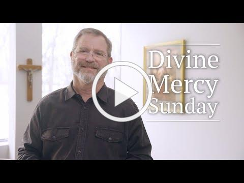 Second Sunday of Easter: Divine Mercy Sunday