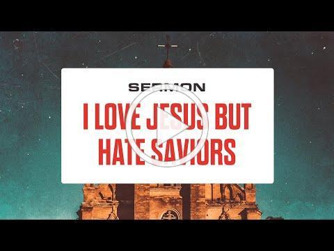 I Love Jesus But Hate Saviors