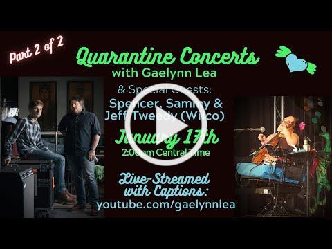 PART 2: Gaelynn Lea's Quarantine Concerts w/Spencer, Sammy & Jeff Tweedy LIVE on January 17th @ 2pm!