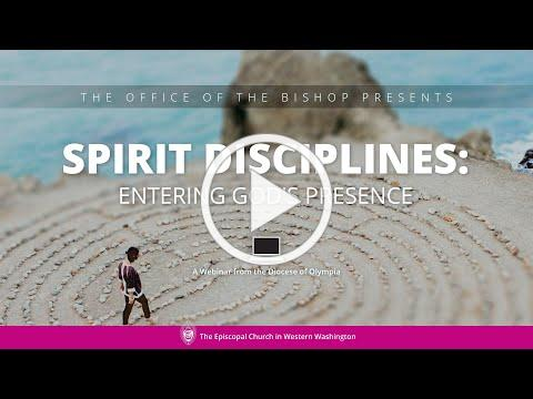 Spirit Disciplines: Entering God's Presence