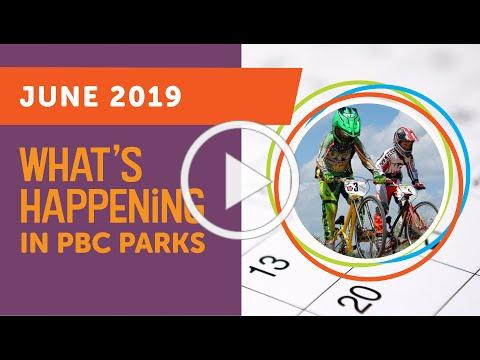 What's Happening in PBC Parks: June 2019