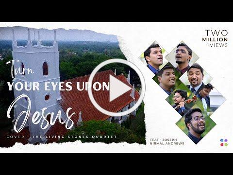 TURN YOUR EYES UPON JESUS| THE LIVING STONES QUARTET #thelsq