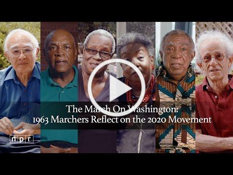The March On Washington: 1963 Marchers Reflect on the 2020 Movement | NPR