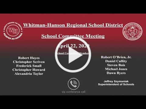 Whitman-Hanson Regional School Committee Meeting. April 22, 2020