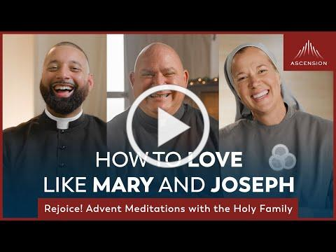Introducing: Rejoice! Advent Meditations with the Holy Family.  How to Love like Mary and Joseph