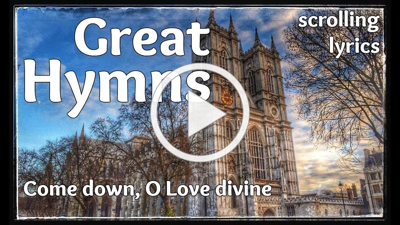 ♫ Hymn | Come down, O Love divine | with LYRICS