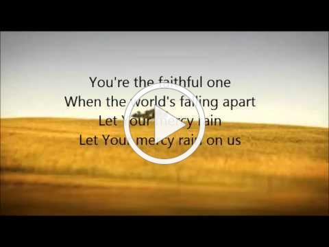 Chris Tomlin - Let Your Mercy Rain with Lyrics