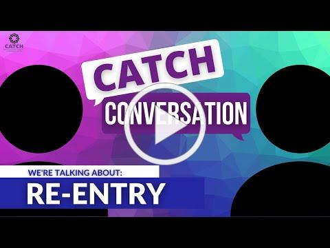CATCH Conversation: Helping our KIDS RE-ENTER LIFE post COVID-19