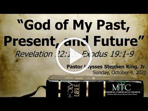 "Sermon: ""God of My Past, Present, and Future"" (Revelation 22:13; Exodus 19:1-9)"