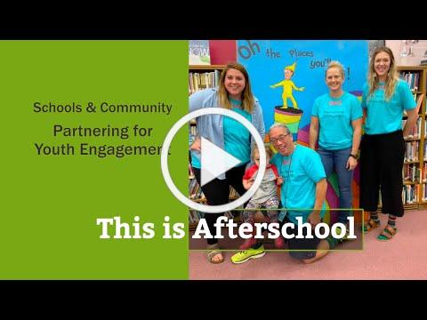 This is Afterschool - Schools and Community Partnering for Youth Engagement