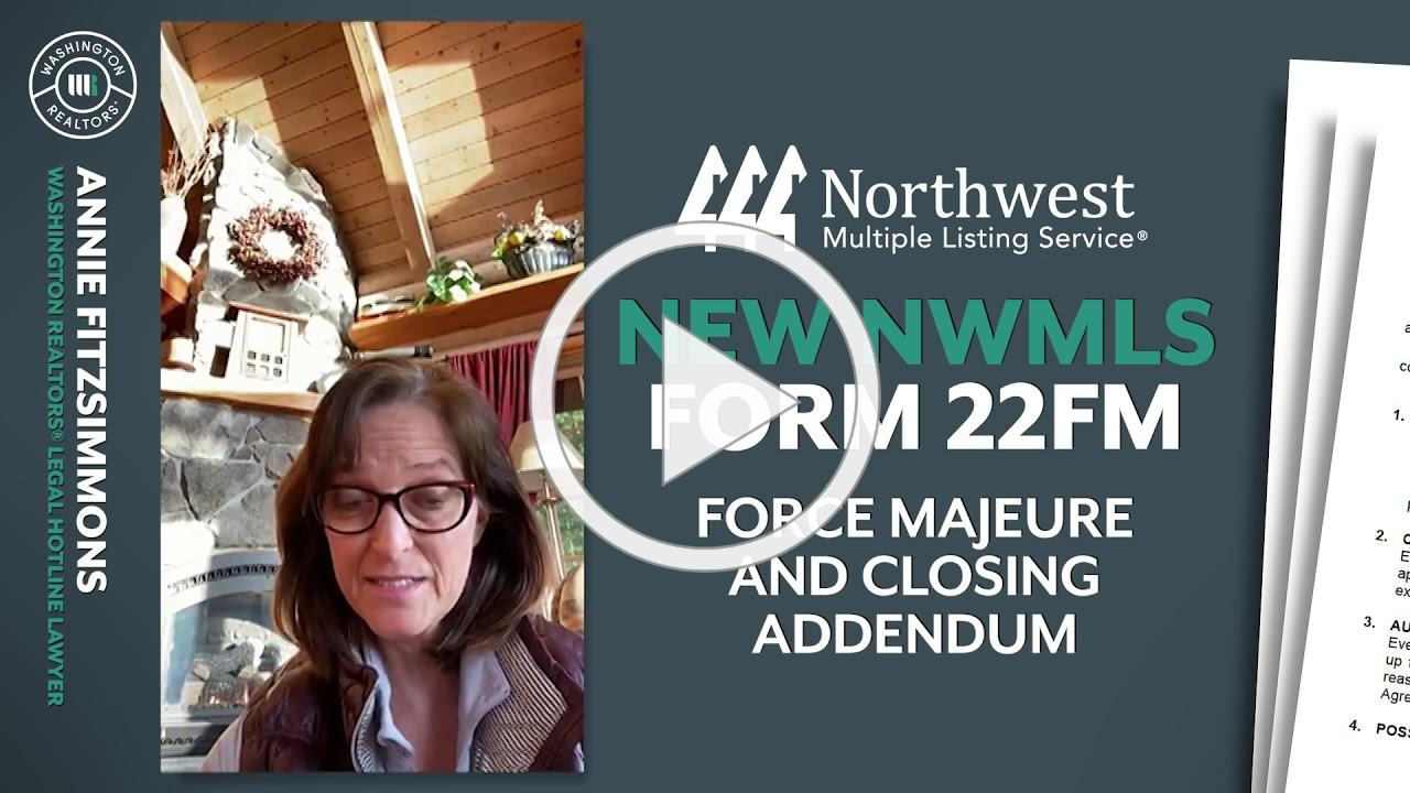 New from NWMLS: Form 22FM - Force Majeure and Closing Addendum