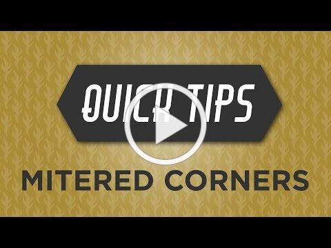 Quick Tips with Rob Appell: Mitered Corners